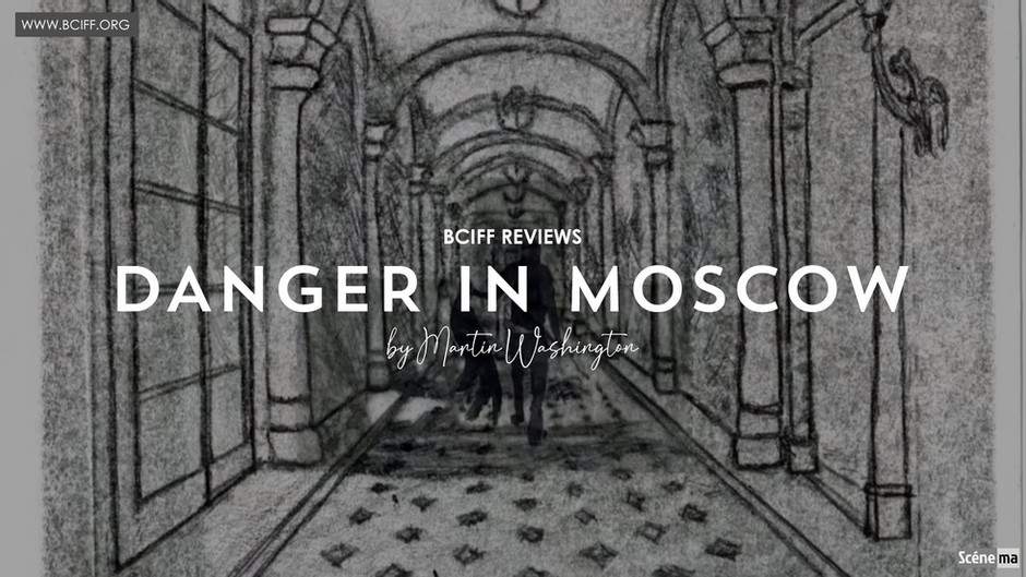 Film Review   Danger in Moscow