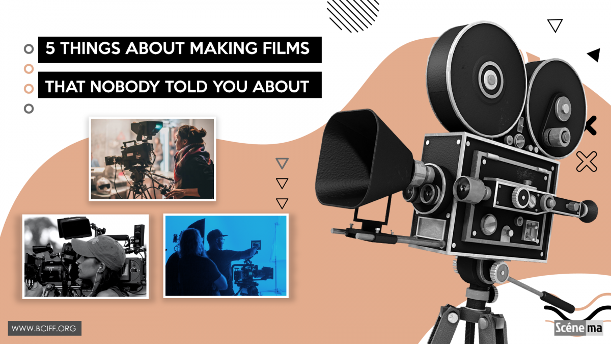 5 things about making films that nobody told you about