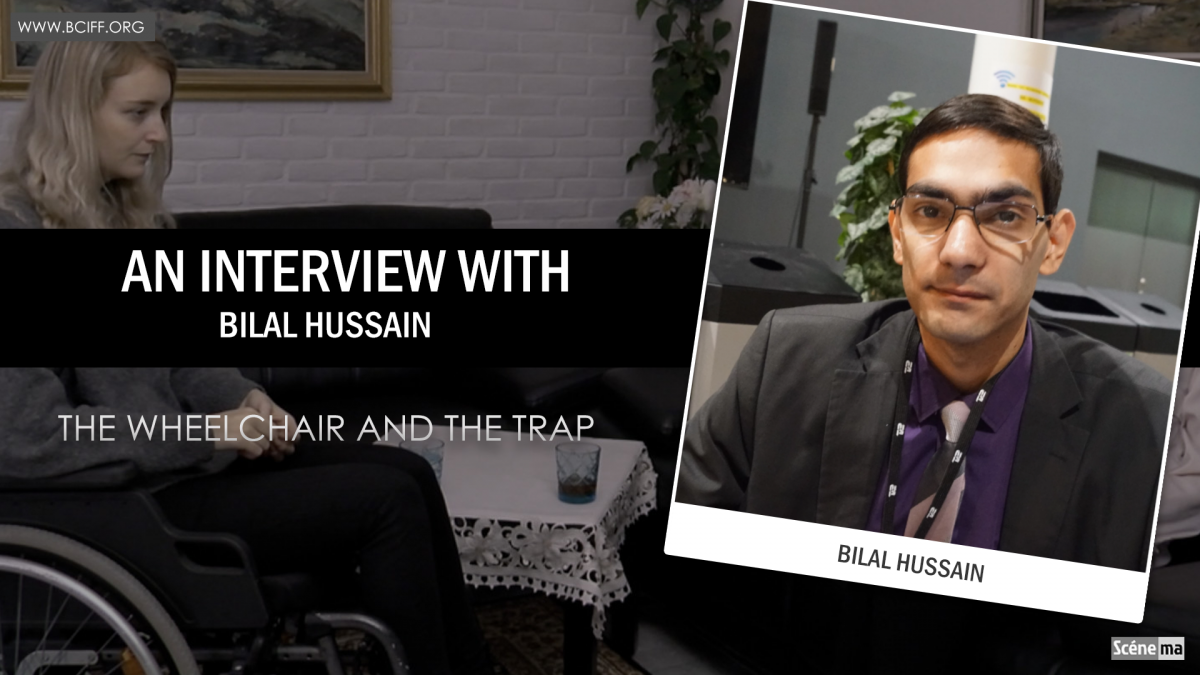 """""""The Wheelchair and the Trap"""" : Interview with Bilal Hussain"""