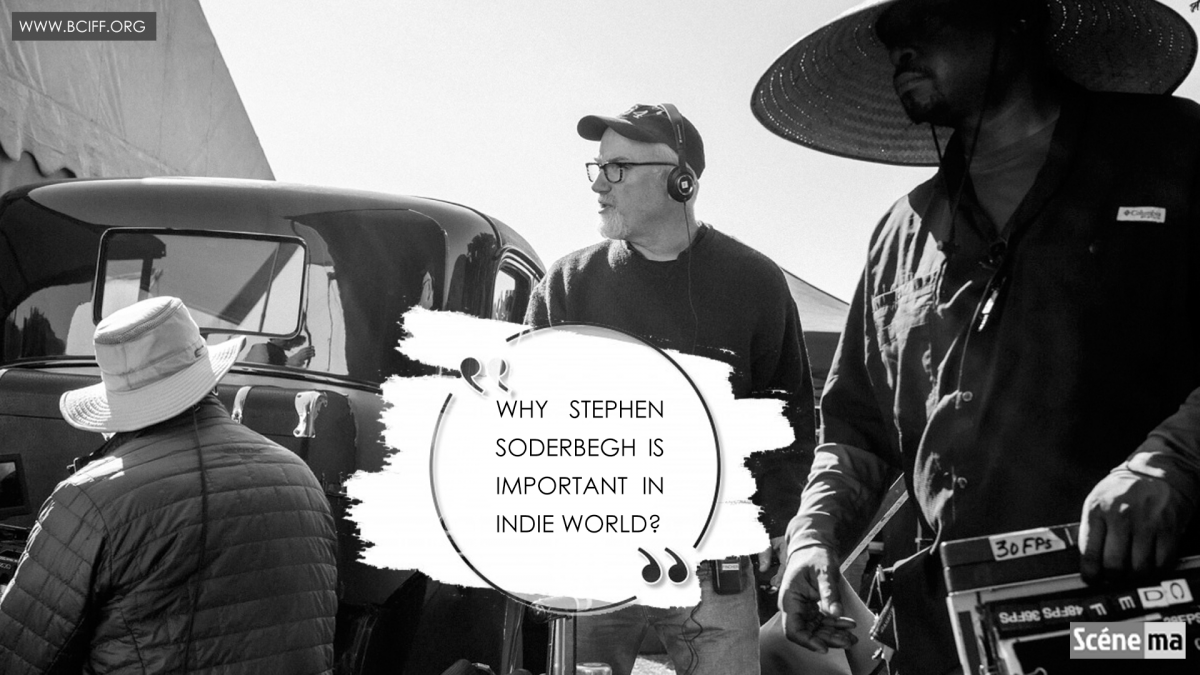 Why Stephen Soderbegh is Important in Indie World?